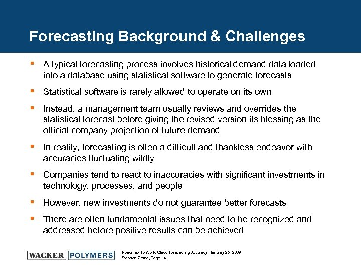 Forecasting Background & Challenges § A typical forecasting process involves historical demand data loaded