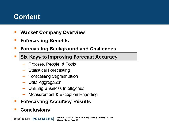 Content § § Wacker Company Overview Forecasting Benefits Forecasting Background and Challenges Six Keys