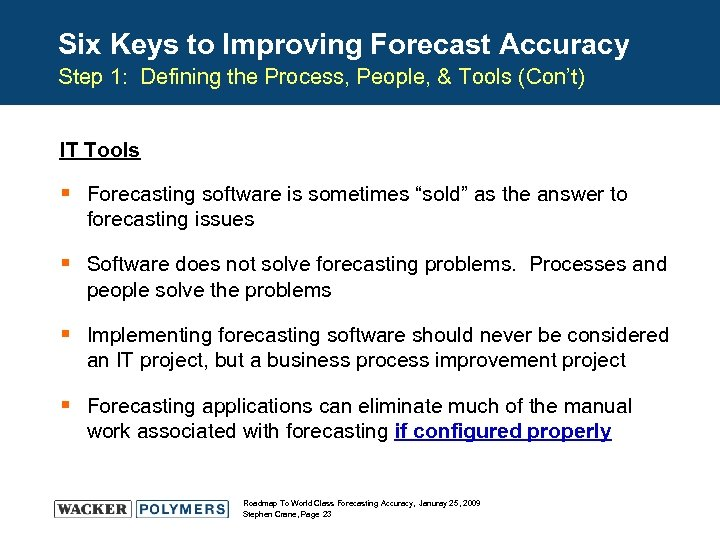Six Keys to Improving Forecast Accuracy Step 1: Defining the Process, People, & Tools