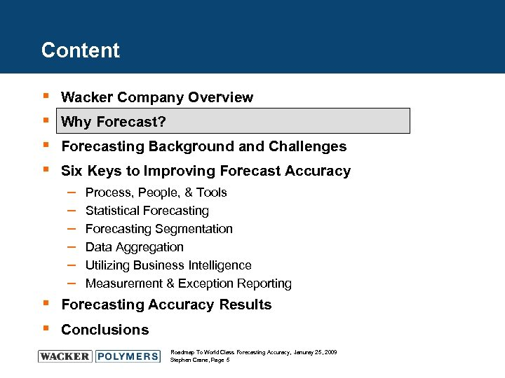 Content § § Wacker Company Overview Why Forecast? Forecasting Background and Challenges Six Keys