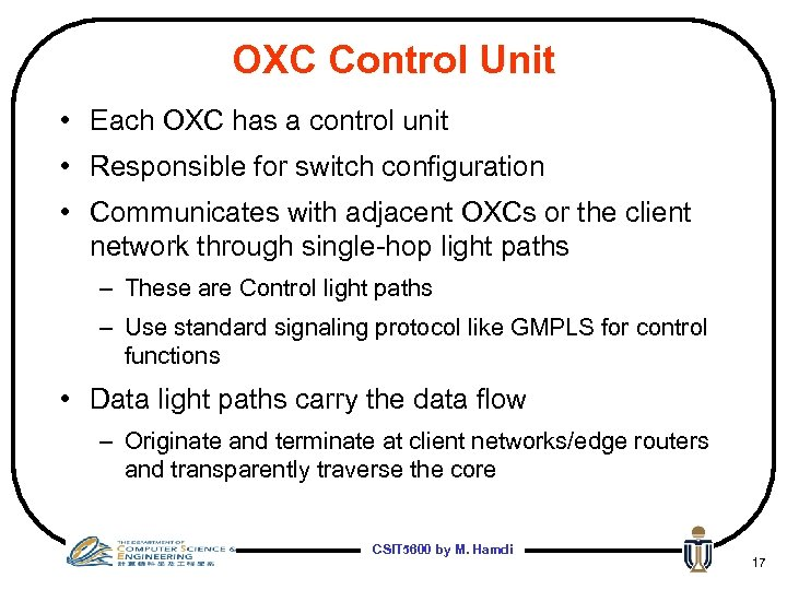 OXC Control Unit • Each OXC has a control unit • Responsible for switch