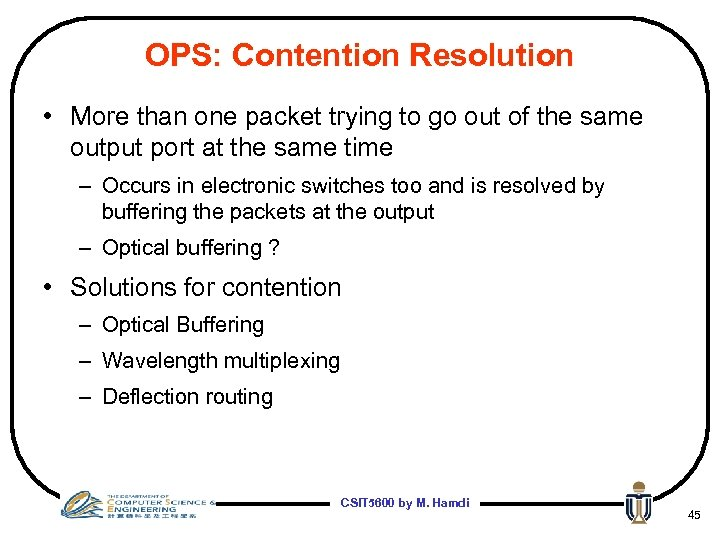 OPS: Contention Resolution • More than one packet trying to go out of the