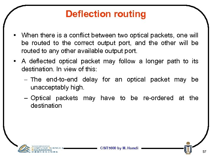 Deflection routing • When there is a conflict between two optical packets, one will