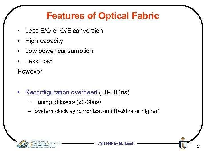 Features of Optical Fabric • Less E/O or O/E conversion • High capacity •