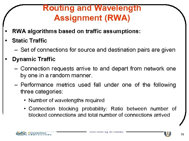 Routing and Wavelength Assignment (RWA) • RWA algorithms based on traffic assumptions: • Static