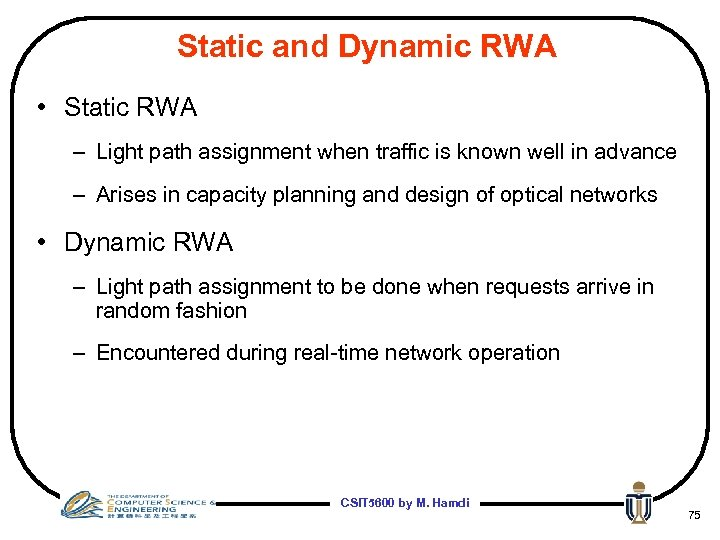 Static and Dynamic RWA • Static RWA – Light path assignment when traffic is