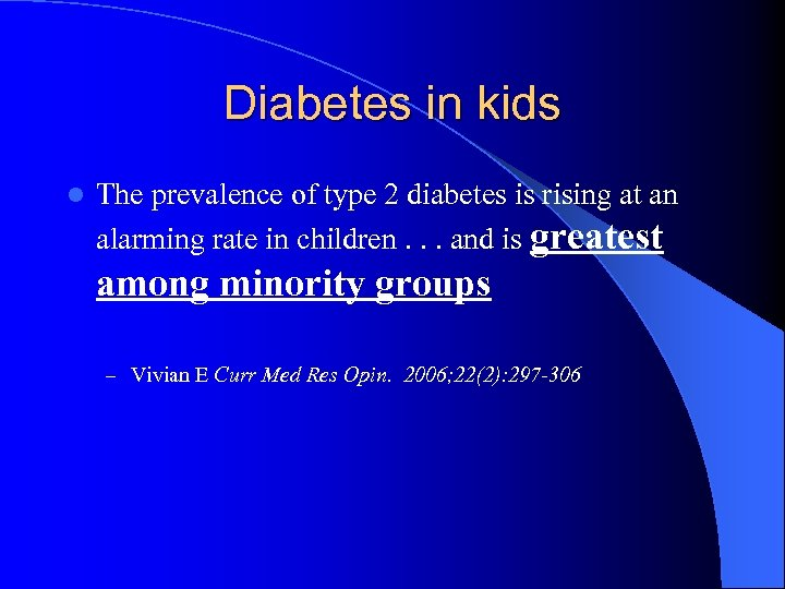 Diabetes in kids l The prevalence of type 2 diabetes is rising at an