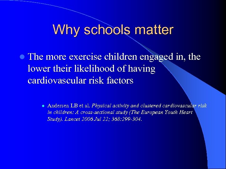 Why schools matter l The more exercise children engaged in, the lower their likelihood