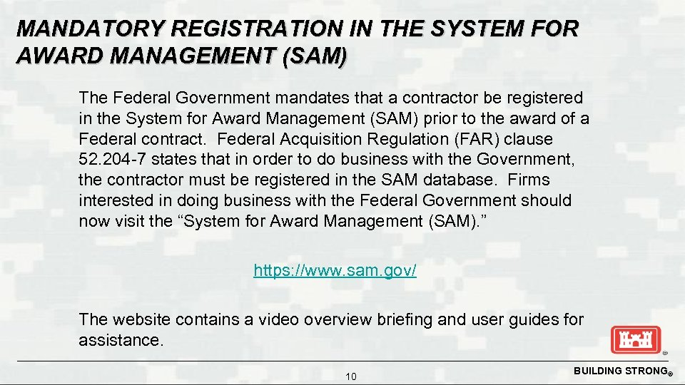 MANDATORY REGISTRATION IN THE SYSTEM FOR AWARD MANAGEMENT (SAM) The Federal Government mandates that