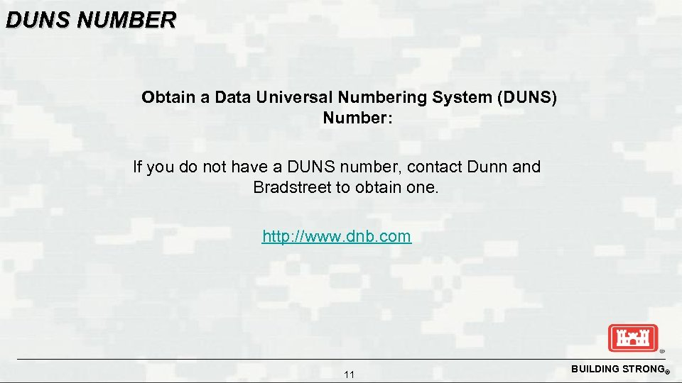 DUNS NUMBER Obtain a Data Universal Numbering System (DUNS) Number: If you do not