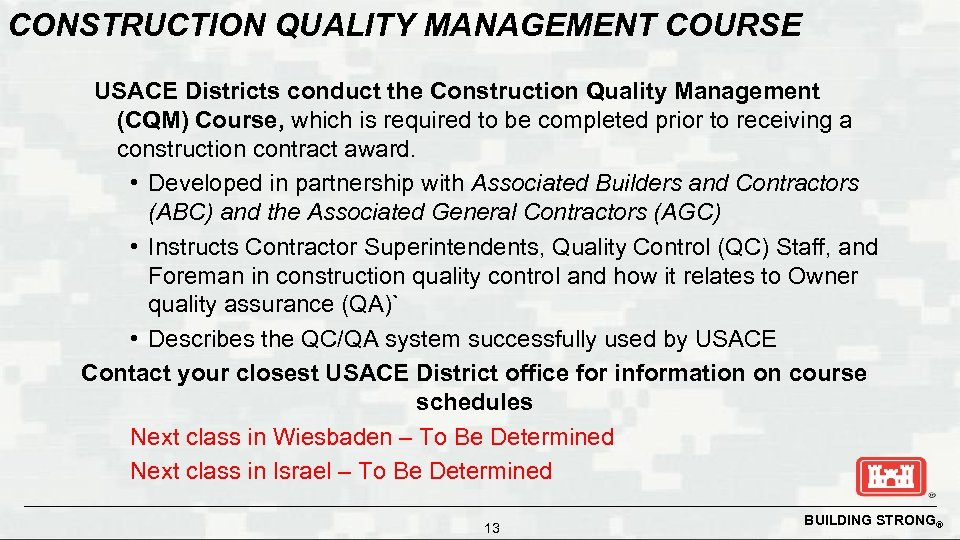 CONSTRUCTION QUALITY MANAGEMENT COURSE USACE Districts conduct the Construction Quality Management (CQM) Course, which