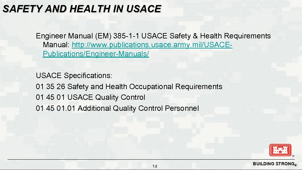 SAFETY AND HEALTH IN USACE Engineer Manual (EM) 385 -1 -1 USACE Safety &