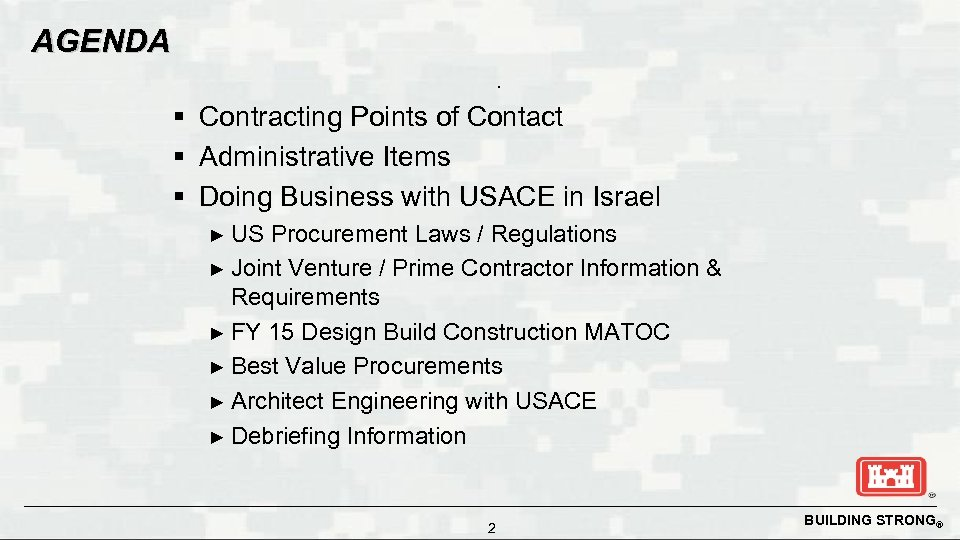 AGENDA. § Contracting Points of Contact § Administrative Items § Doing Business with USACE