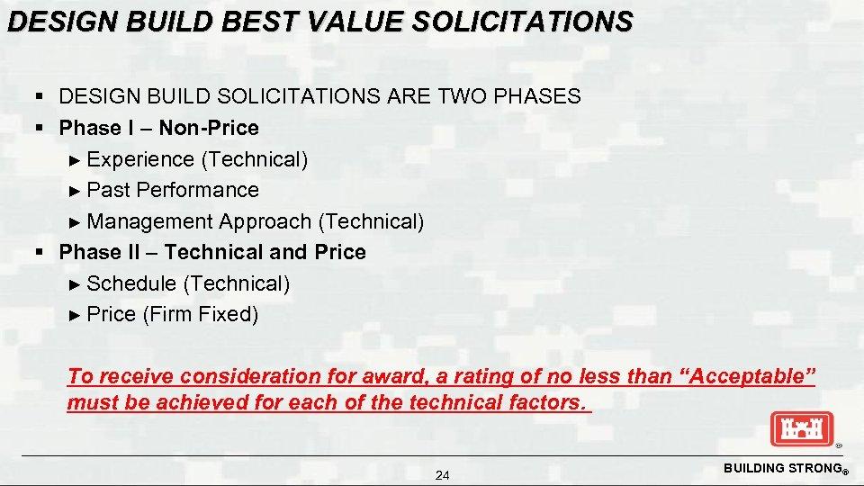 DESIGN BUILD BEST VALUE SOLICITATIONS § DESIGN BUILD SOLICITATIONS ARE TWO PHASES § Phase