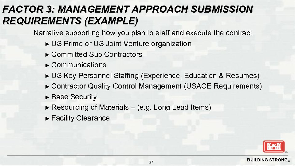 FACTOR 3: MANAGEMENT APPROACH SUBMISSION REQUIREMENTS (EXAMPLE) Narrative supporting how you plan to staff