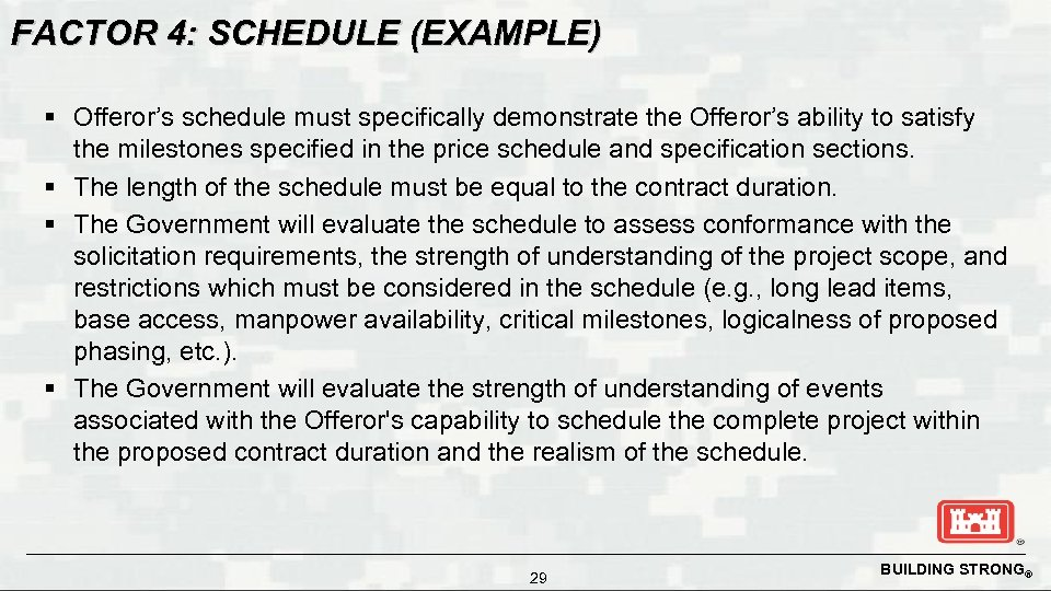 FACTOR 4: SCHEDULE (EXAMPLE) § Offeror's schedule must specifically demonstrate the Offeror's ability to