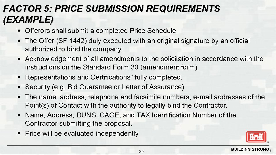 FACTOR 5: PRICE SUBMISSION REQUIREMENTS (EXAMPLE) § Offerors shall submit a completed Price Schedule
