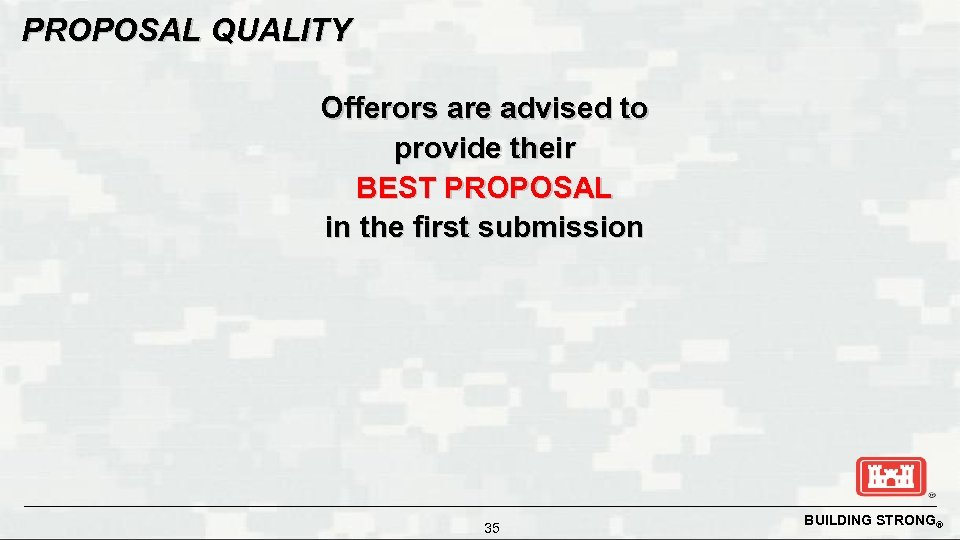 PROPOSAL QUALITY Offerors are advised to provide their BEST PROPOSAL in the first submission