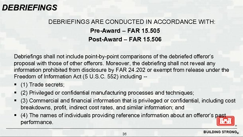 DEBRIEFINGS ARE CONDUCTED IN ACCORDANCE WITH: Pre-Award – FAR 15. 505 Post-Award – FAR