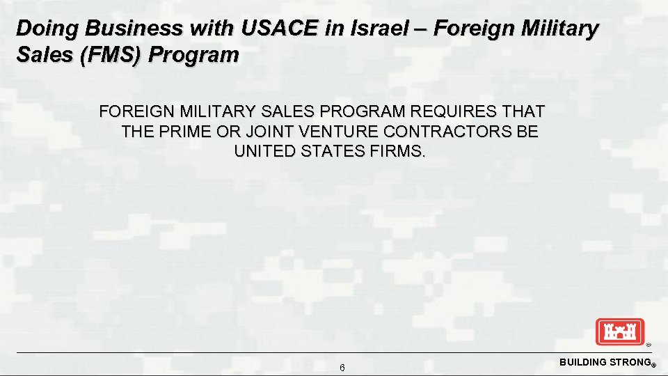 Doing Business with USACE in Israel – Foreign Military Sales (FMS) Program FOREIGN MILITARY