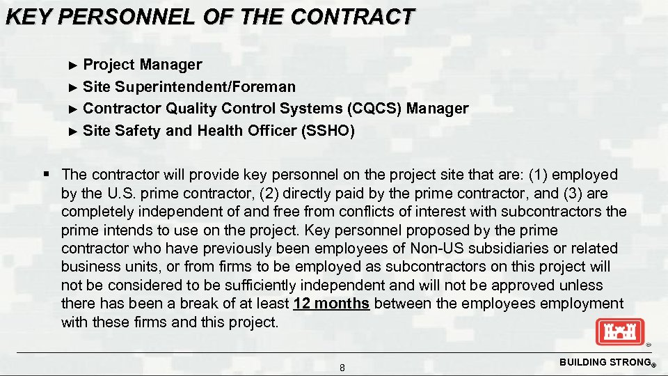 KEY PERSONNEL OF THE CONTRACT Project Manager ► Site Superintendent/Foreman ► Contractor Quality Control