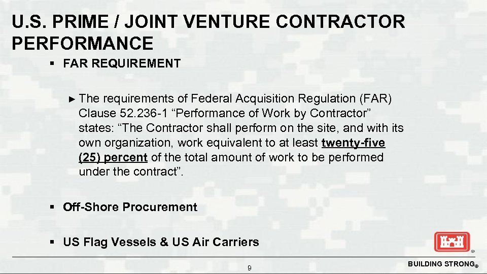 U. S. PRIME / JOINT VENTURE CONTRACTOR PERFORMANCE § FAR REQUIREMENT ► The requirements