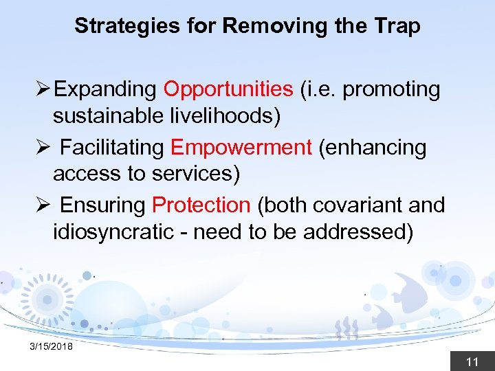 Strategies for Removing the Trap Ø Expanding Opportunities (i. e. promoting sustainable livelihoods) Ø