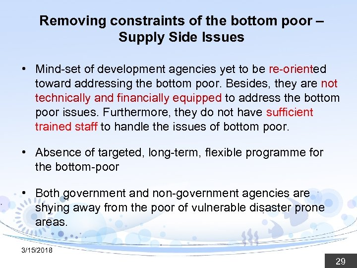 Removing constraints of the bottom poor – Supply Side Issues • Mind-set of development