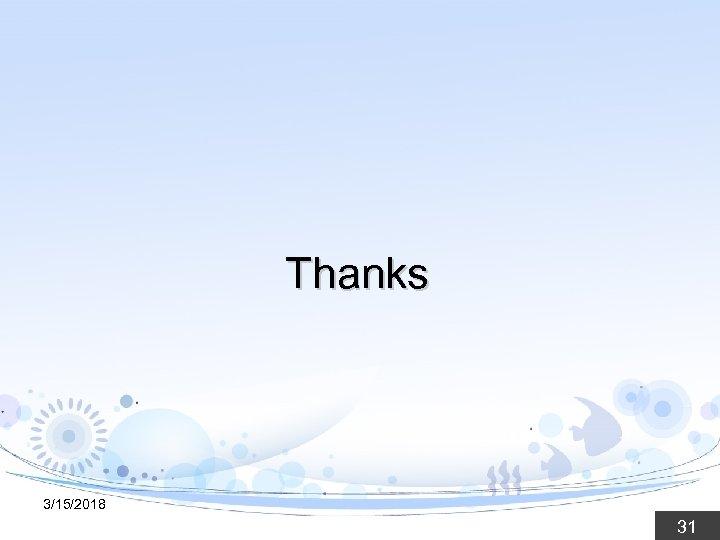 Thanks 3/15/2018 31