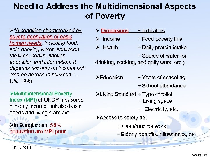 "Need to Address the Multidimensional Aspects of Poverty Ø""A condition characterized by severe deprivation"