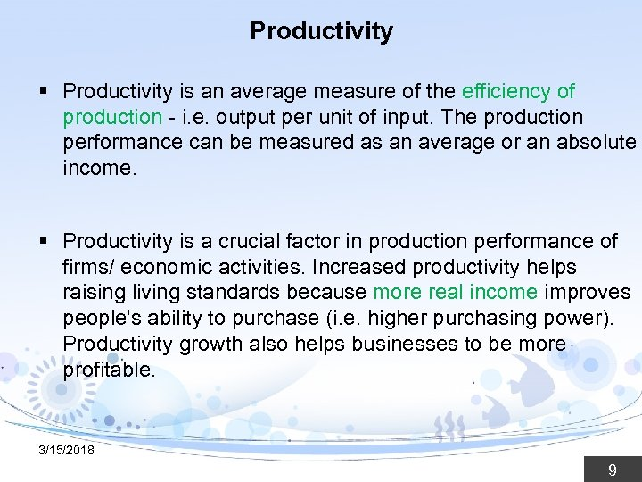 Productivity § Productivity is an average measure of the efficiency of production - i.