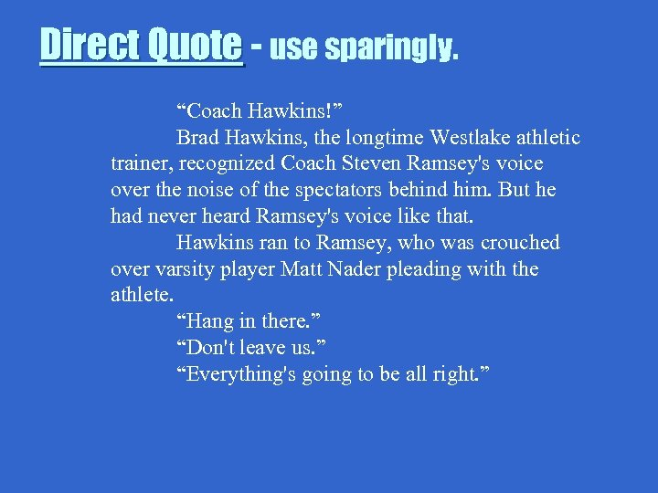 """Direct Quote - use sparingly. """"Coach Hawkins!"""" Brad Hawkins, the longtime Westlake athletic trainer,"""