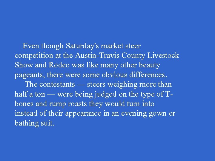 Even though Saturday's market steer competition at the Austin-Travis County Livestock Show and Rodeo