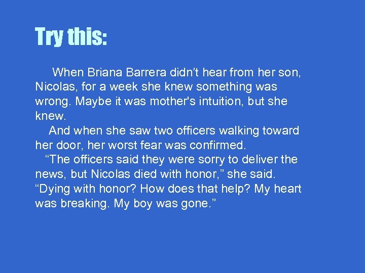 Try this: When Briana Barrera didn't hear from her son, Nicolas, for a week