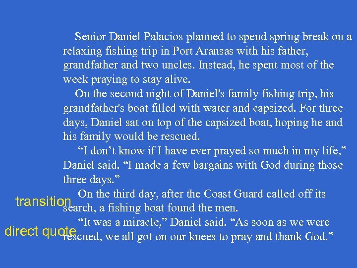 Senior Daniel Palacios planned to spend spring break on a relaxing fishing trip in