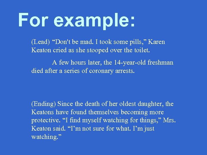 """For example: (Lead) """"Don't be mad. I took some pills, """" Karen Keaton cried"""