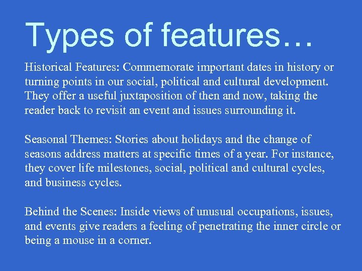 Types of features… Historical Features: Commemorate important dates in history or turning points in