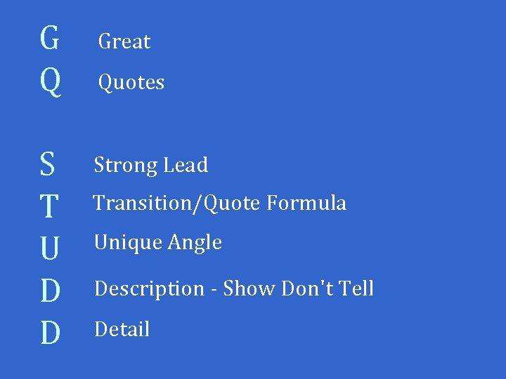G Q S T U D D Great Quotes Strong Lead Transition/Quote Formula Unique