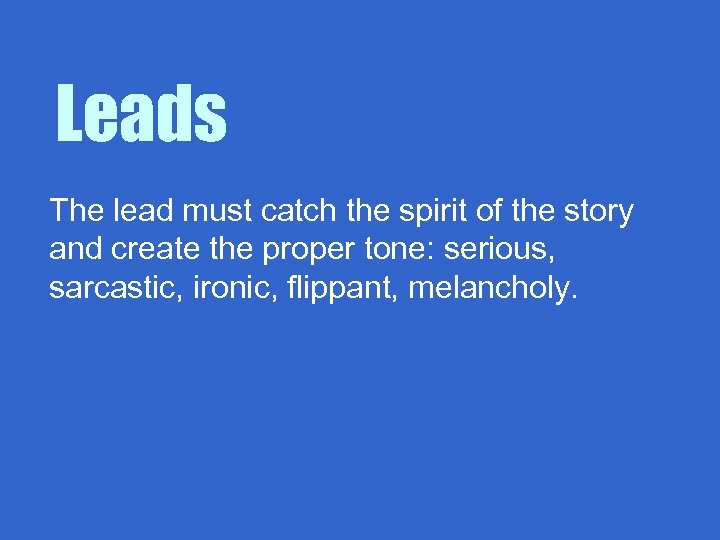 Leads The lead must catch the spirit of the story and create the proper