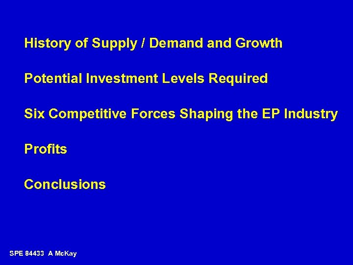 History of Supply / Demand Growth Potential Investment Levels Required Six Competitive Forces Shaping