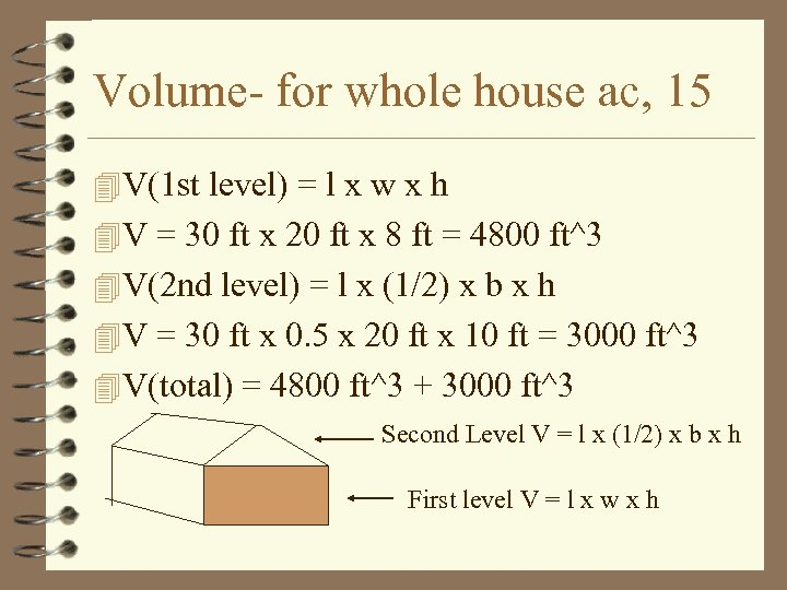 Volume- for whole house ac, 15 4 V(1 st level) = l x w