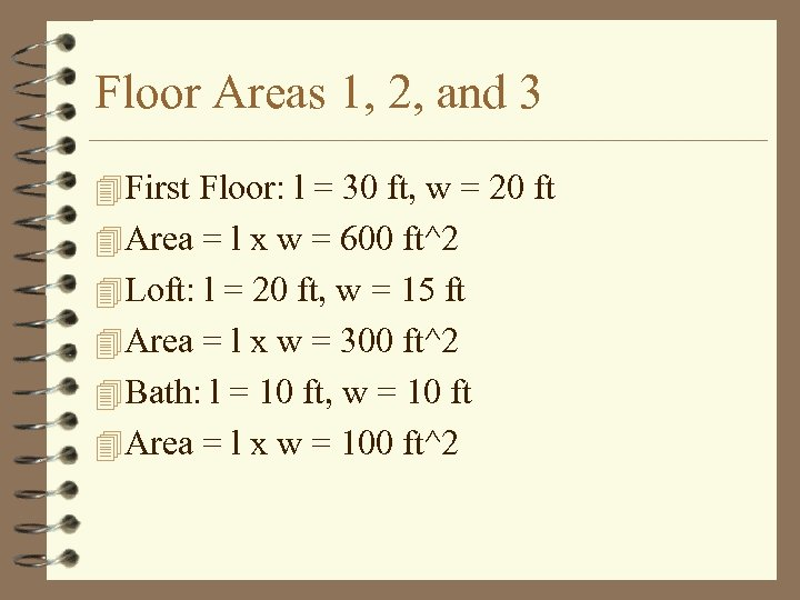 Floor Areas 1, 2, and 3 4 First Floor: l = 30 ft, w