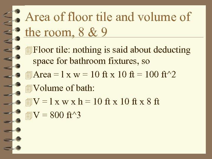 Area of floor tile and volume of the room, 8 & 9 4 Floor
