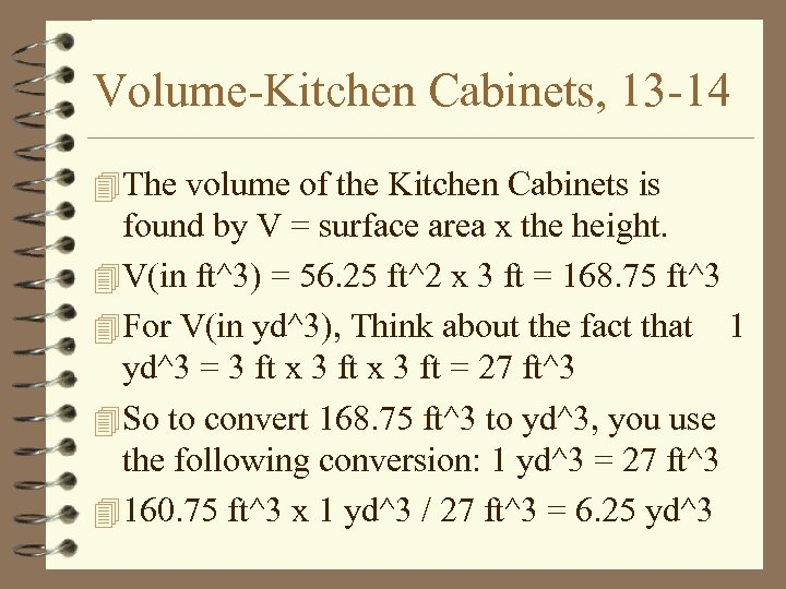 Volume-Kitchen Cabinets, 13 -14 4 The volume of the Kitchen Cabinets is found by