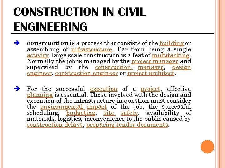 CONSTRUCTION IN CIVIL ENGINEERING construction is a process that consists of the building or