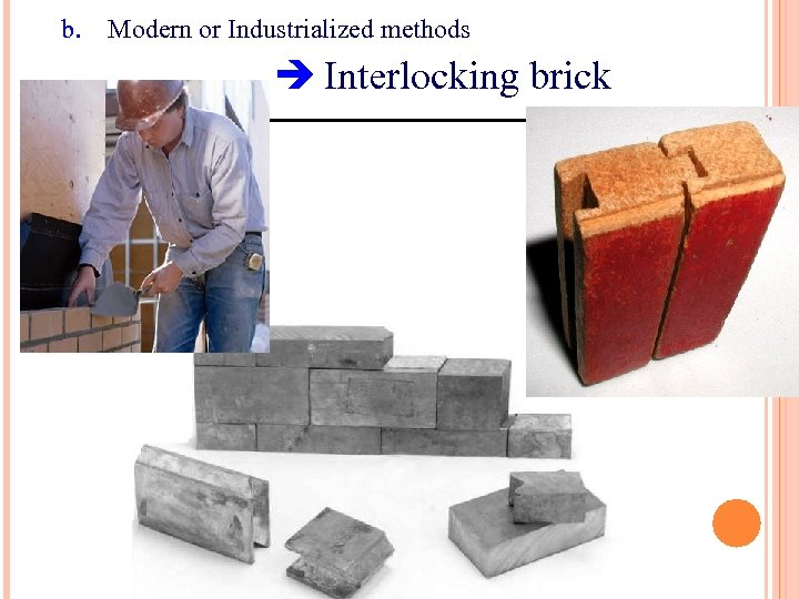 b. Modern or Industrialized methods Interlocking brick