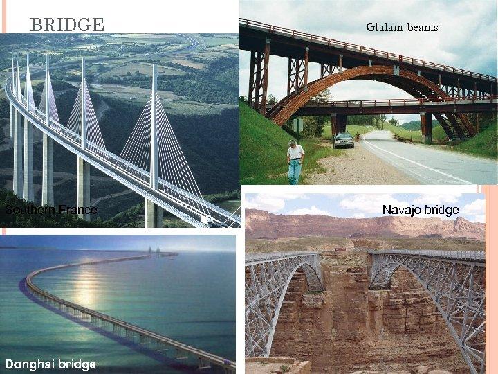 BRIDGE Southern France Donghai bridge Glulam beams Navajo bridge