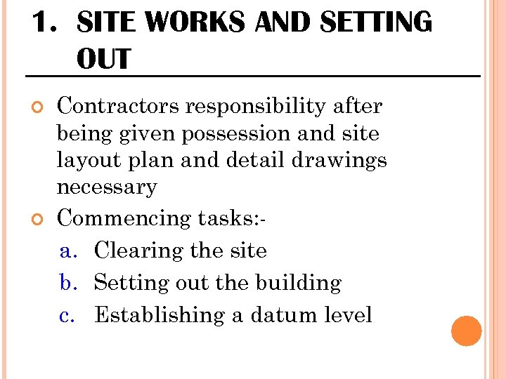 1. SITE WORKS AND SETTING OUT Contractors responsibility after being given possession and site