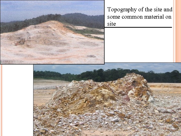 Topography of the site and some common material on site