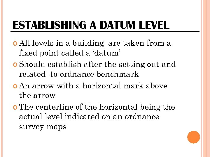 ESTABLISHING A DATUM LEVEL All levels in a building are taken from a fixed